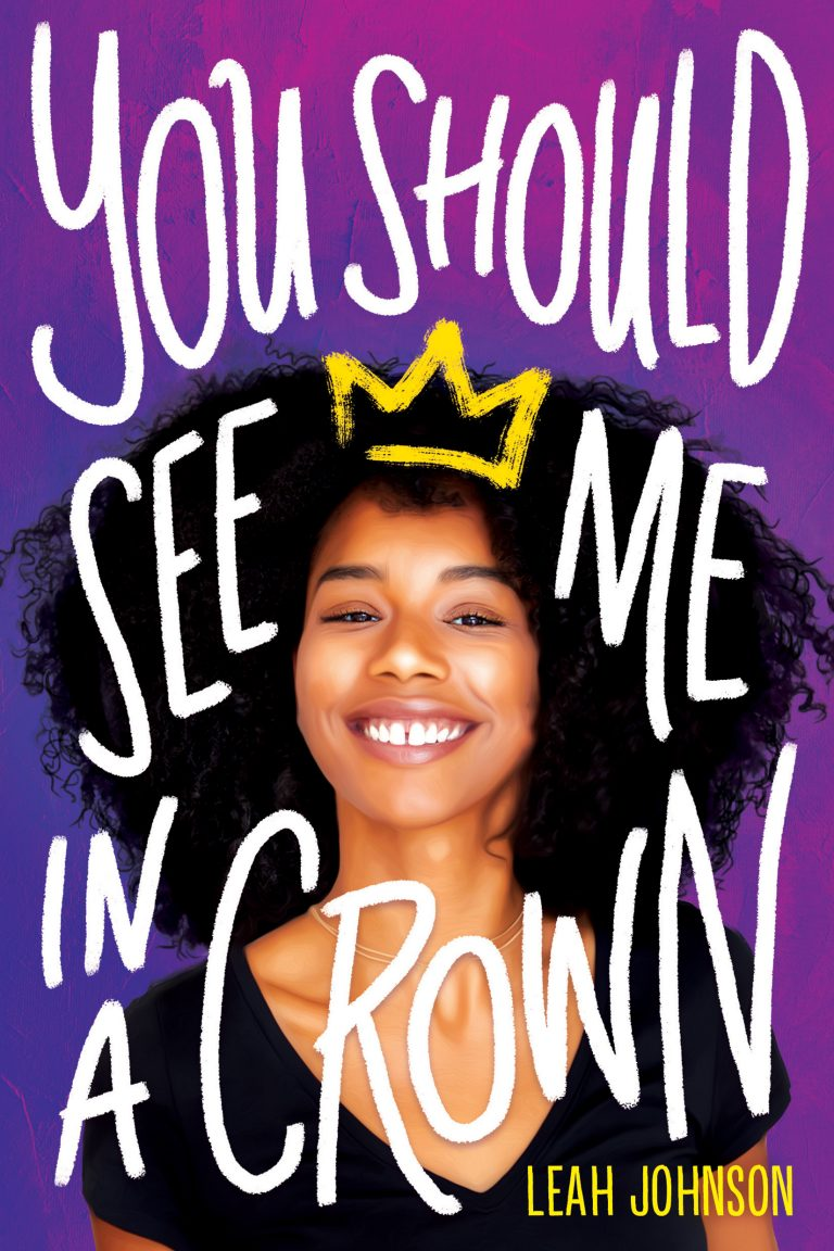 You Should See Me in a Crown by Leah Johnson (13+)